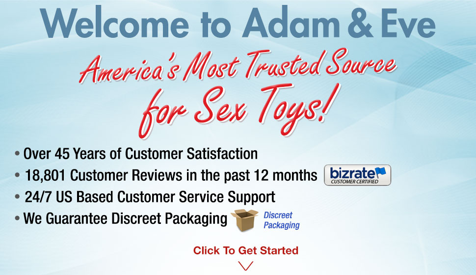 Welcome to Adam and Eve, America's most trusted source for sex toys.