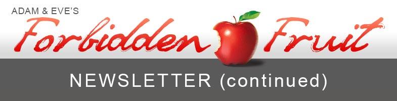 Forbidden Fruit Newsletter (continued)
