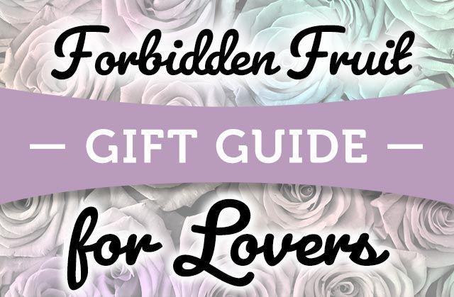Forbidden Fruit Gift Guide