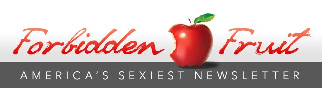 Adam & Eve's Forbidden Fruit Newsletter