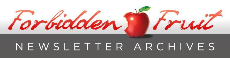 Forbidden Fruit Newsletter Archives