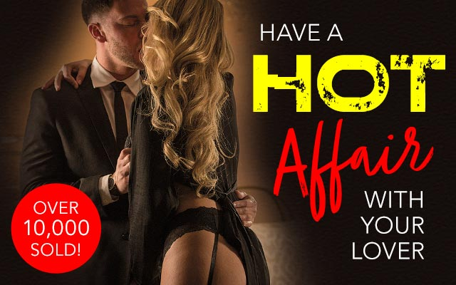 Have a Hot Affair with your Lover