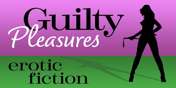 Guilty Pleasures Continued