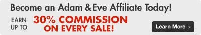 Earn 30% on every sale! Adam & Eve Affiliates Program