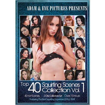 Top 40 Squirting Scenes Collection Vol 1