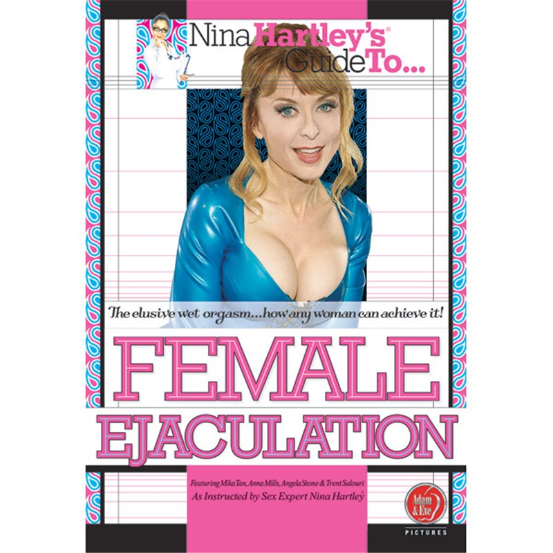 Nina Hartleys Guide To Female Ejaculation
