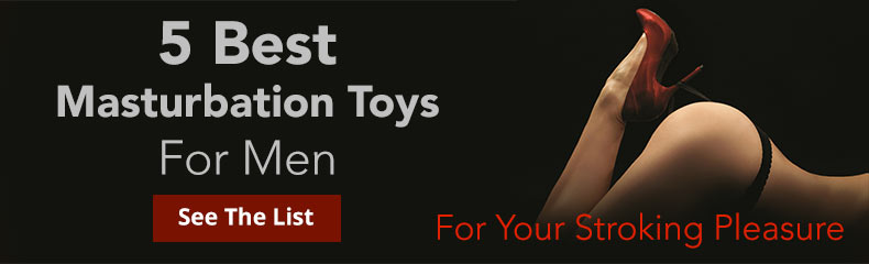 Shop 5 Best Masturbation Toys For Men!