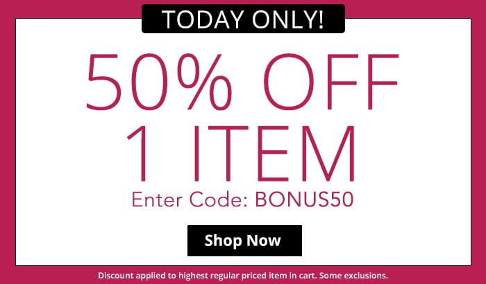 Use BONUS50 for 50% Off 1 Item!