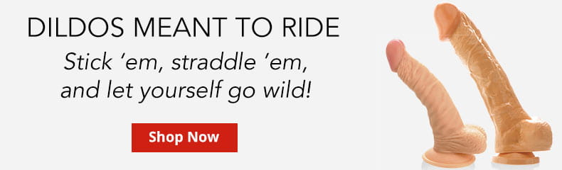 Shop Realistic Dildos Meant To Ride!