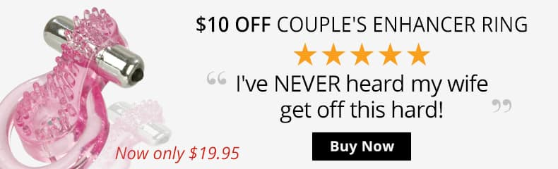 Save $10 Now On A Couples Enhancer Penis Ring!