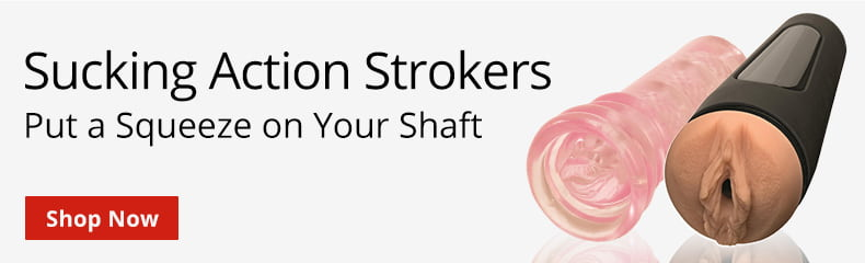 Shop Sucking Action Strokers!