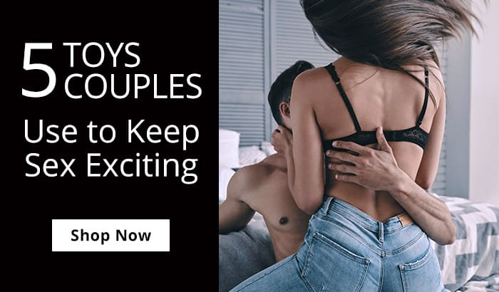 Shop 5 Toys Couples Use To Keep Sex Exciting!