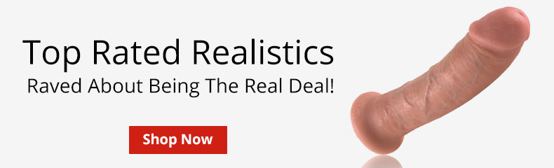 Shop Top Rated Realistic Dildos!