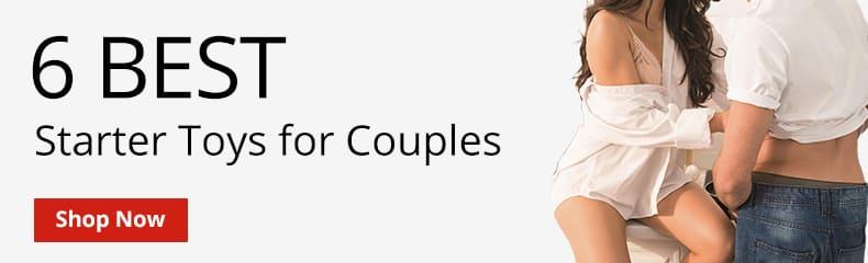 Shop 6 Best Couples Starter Toys!