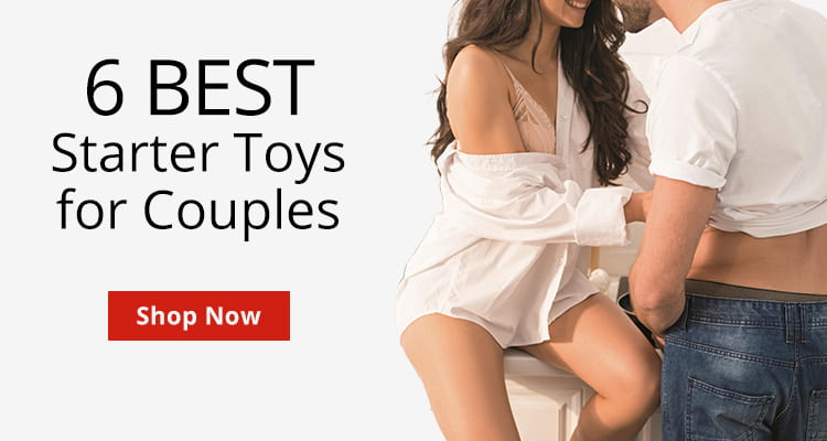 Shop 6 Best Couples Starter Toys!
