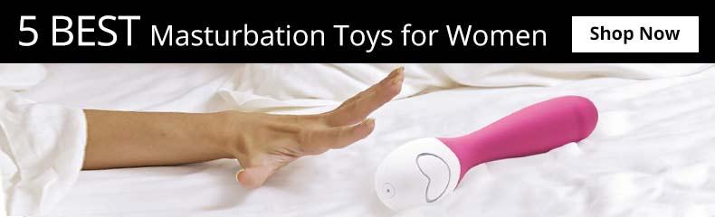 Shop 5 Best Masturbation Toys For Women!
