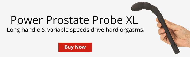 Buy A Prostate Power Probe XL!