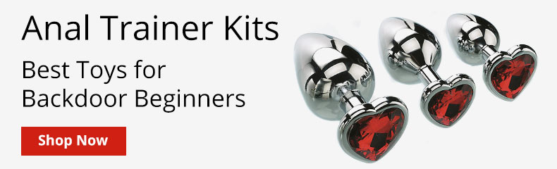 Shop Anal Trainer Kits! Best Toys For Backdoor Beginners!