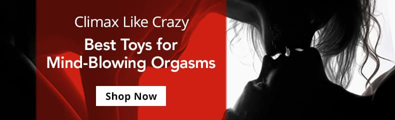 Shop Best Toys For A Mind Blowing Orgasm And Climax like Crazy!