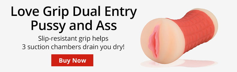 Buy A Love Grip Dual Entry Pussy And Ass Stroker!