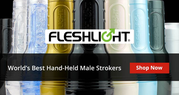 Shop Fleshlight Strokers! Number 1 Male Toy  For Intense Self Pleasure!
