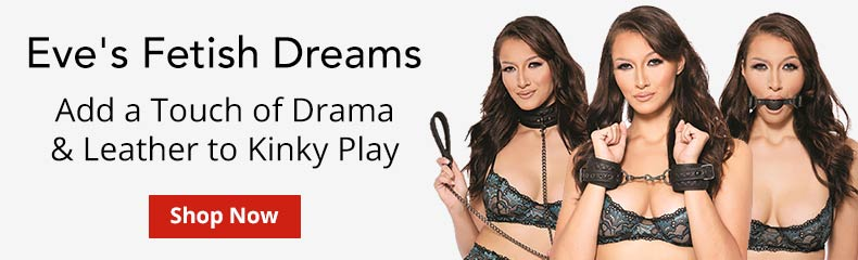 Shop Eve's Fetish Dreams Collection And Add A Touch Of Drama And Leather To Kinky Play!