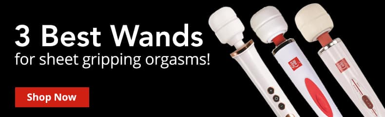 Shop Our 3 Best Wands For Sheet Gripping Orgasms!