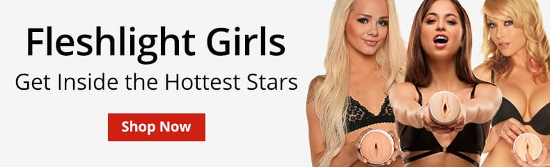 Shop Fleshlight Girls strokers And Get Inside The Hottest Stars!
