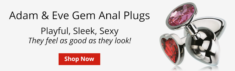 Shop Adam And Eve Gem Anal Plugs! They Feel As Good As They Look!