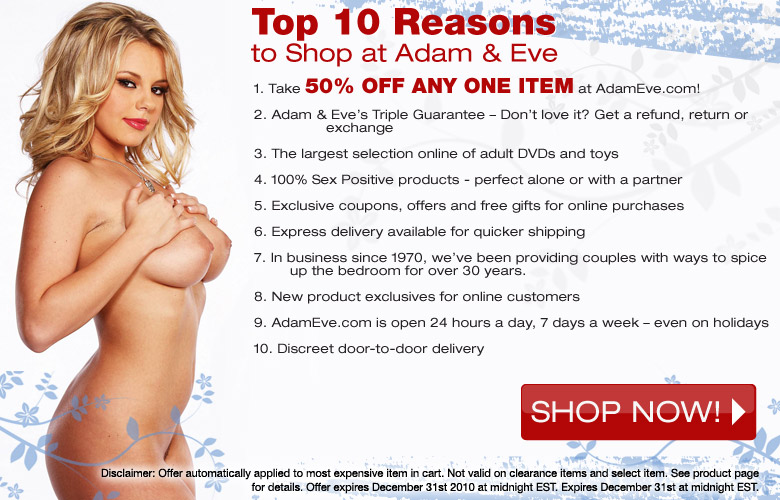 Top 10 Reasons to Shop at Adam & Eve!